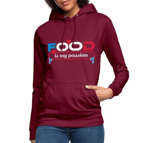 Food is my passion - Frauen Hoodie