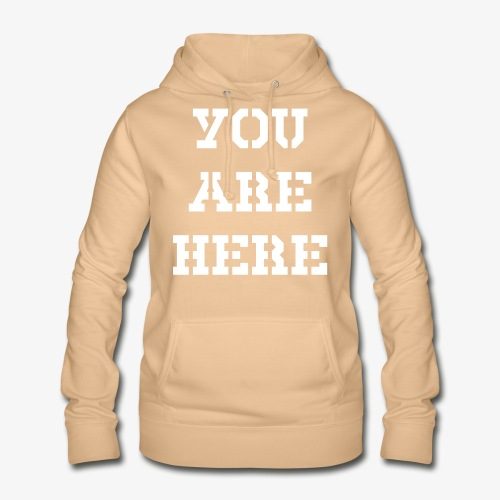 YOU ARE HERE - Frauen Hoodie