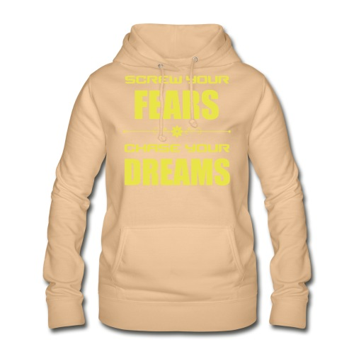 Screw your Fears - Chase your Dreams - Frauen Hoodie
