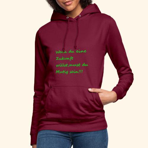 Zeig mut zur Zukunft - Women's Hoodie