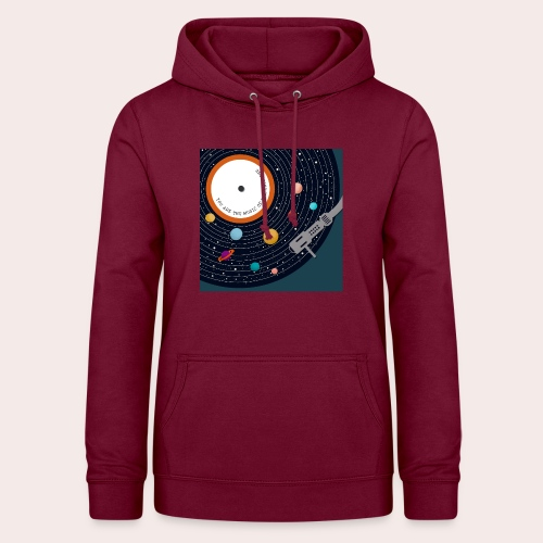 You Are The Music Of The Universe - Frauen Hoodie