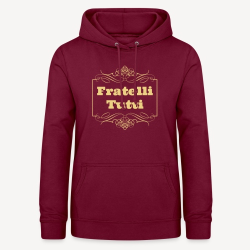 FRATELLI TUTTI - Women's Hoodie