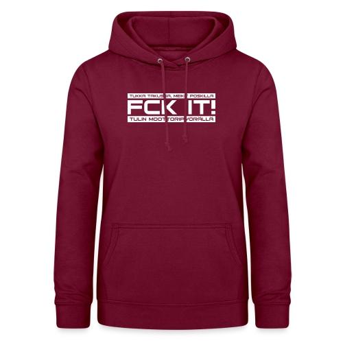 FCK IT! Tulin moottoripyörällä - Naisten huppari