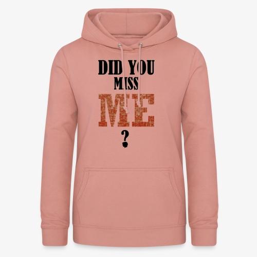 did you miss me black - Vrouwen hoodie