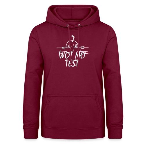 WOT NO TEST - Women's Hoodie