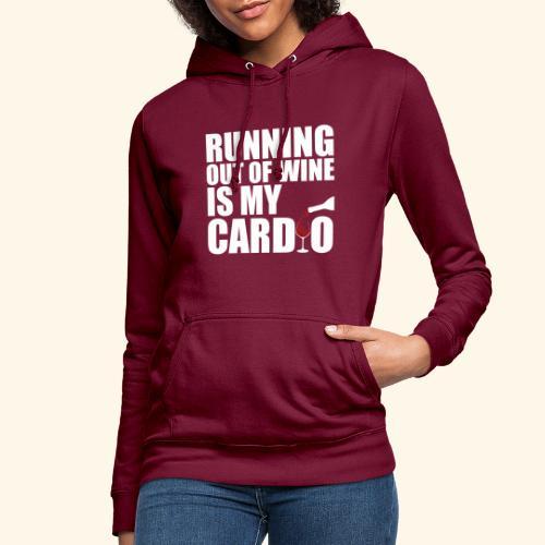 Running out of Wine is my cardio - Frauen Hoodie