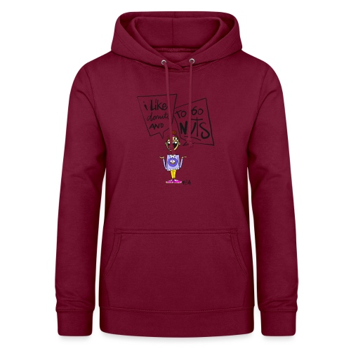 I like donuts and to go NUTS - Vrouwen hoodie