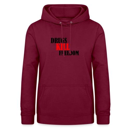 Drugs KILL FREEDOM! - Bluza damska z kapturem
