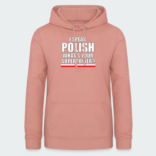Damska Koszulka Premium I SPEAK POLISH - Bluza damska z kapturem
