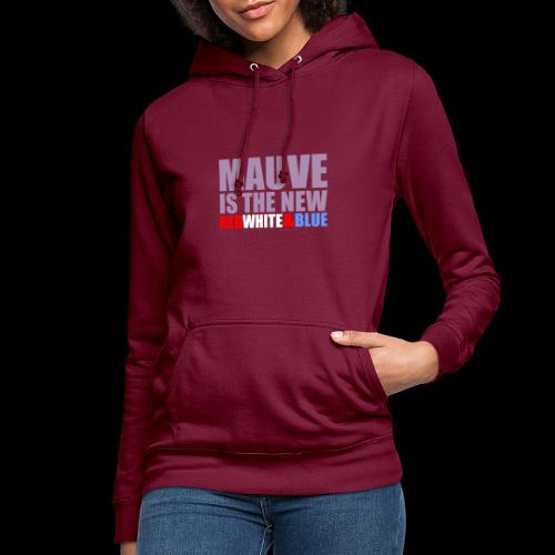 MAUVE IS THE NEW - Women's Hoodie