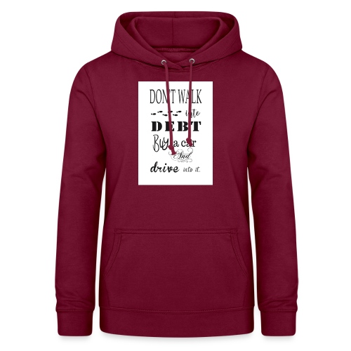 Funny Quote - Women's Hoodie