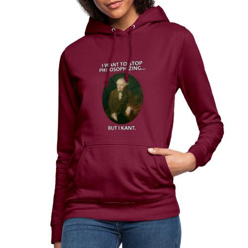 Kant stop philosophizing - Frauen Hoodie