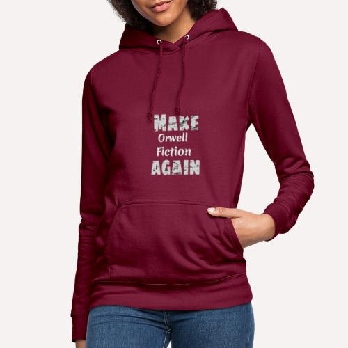 Make Orwell Fiction Again Survaillance Print - Women's Hoodie