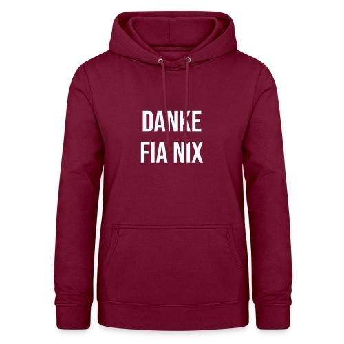 Vorschau: Danke fia nix - Frauen Hoodie