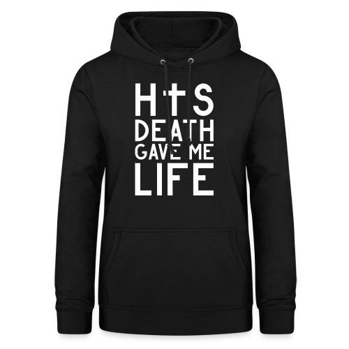 His Death gave me Life - Jesus Christlich - Frauen Hoodie