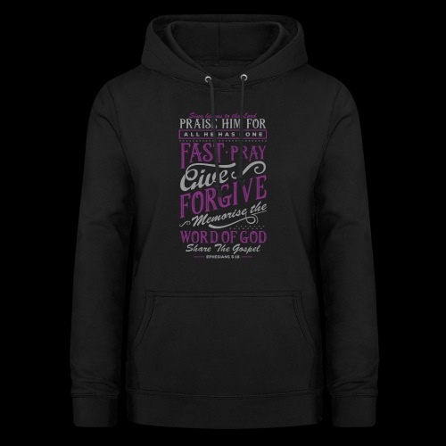 Fast, Pray, Give Christianity Christian Clothing - Women's Hoodie