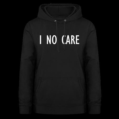 I No Care - Women's Hoodie