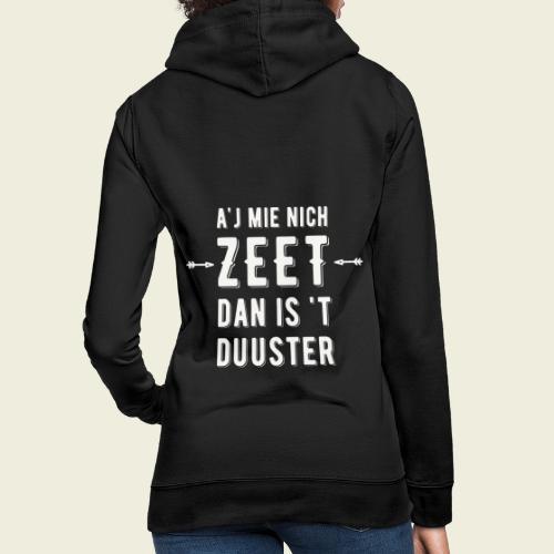 Aj Mie Nich Zeet... - Vrouwen hoodie