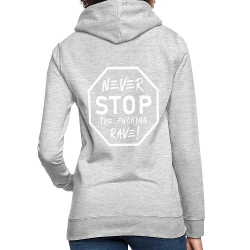 Never Stop The Fucking Rave White - Women's Hoodie