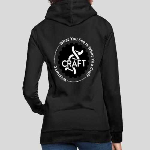 WYSIWYC - What You See Is What You Craft - Dame hoodie