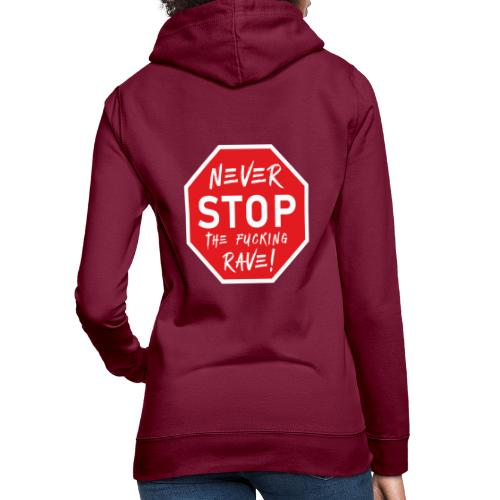 Never Stop The Fucking Rave - Women's Hoodie