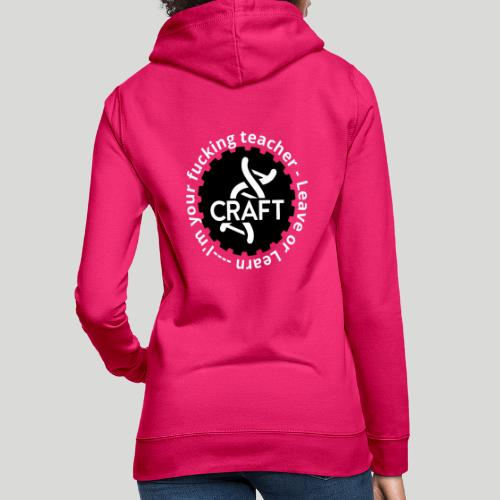 i'm your fucking teacher - leave or learn - Dame hoodie