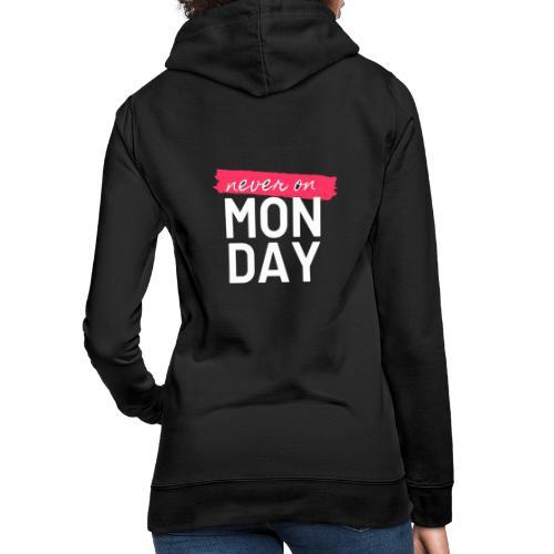 never on Monday - Frauen Hoodie