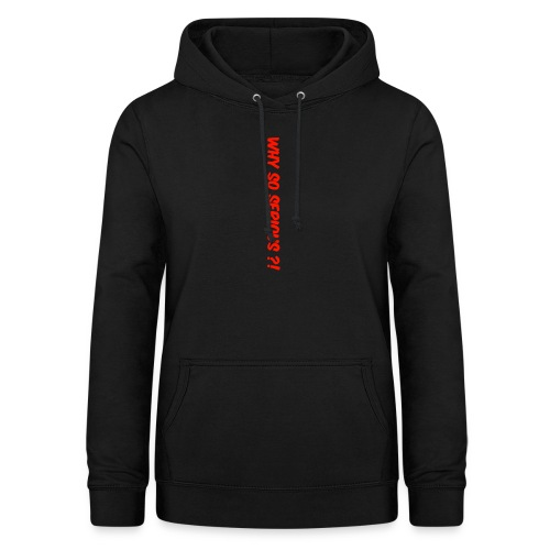 Why so serious ?! - Frauen Hoodie