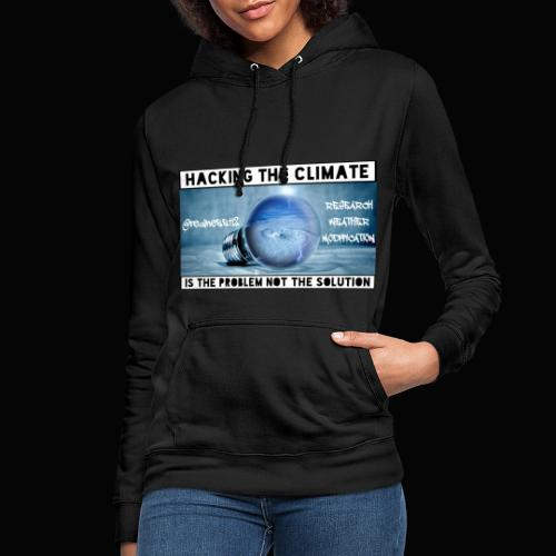 Hacking The Climate! Truth T-Shirts! #Climate #SRM - Women's Hoodie