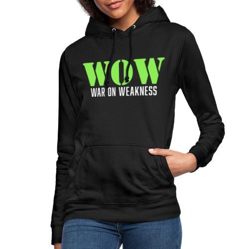War on weakness hell - Frauen Hoodie