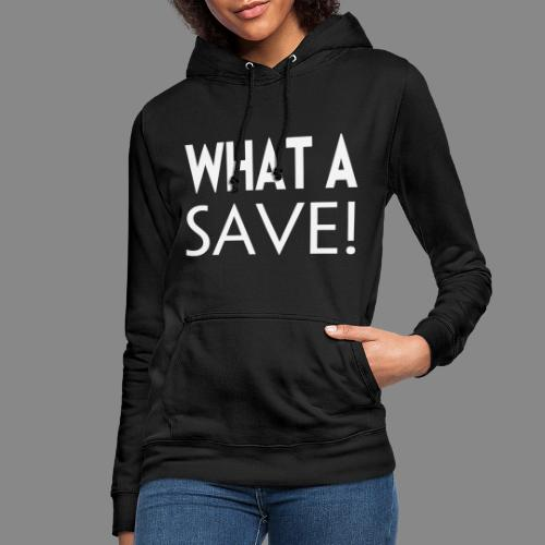 What a save - Dame hoodie
