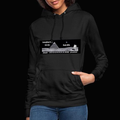 Everything Is Lies!! Truth T-Shirts!! #WokeAF - Women's Hoodie