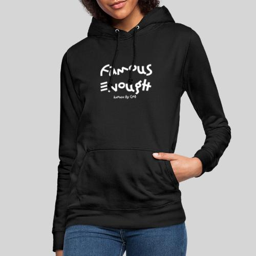 Famous enough known by God - Frauen Hoodie