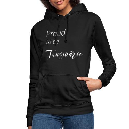 Proud to be Tanzmarie - Frauen Hoodie