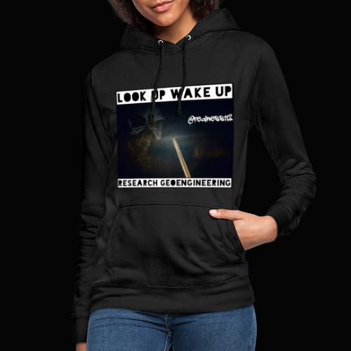 Look Up!! Wake Up!! 2 Truth T-Shirts! #Climate - Women's Hoodie