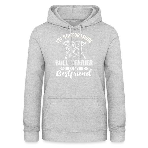 STAFFORSHIR- BULLTERRIER-BEST-FRIEND - Frauen Hoodie