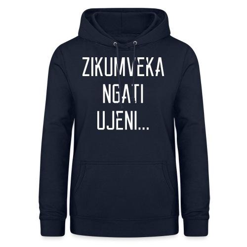 Zikumveka Ngati Ujeni - Women's Hoodie