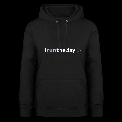 iruntheday clothing range - Women's Hoodie