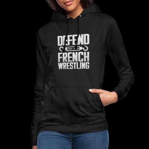 Defend French Wrestling - Sweat à capuche Femme