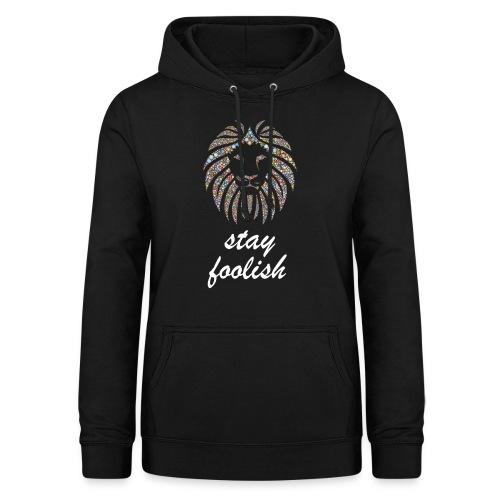 stay foolish t-shirt - Felpa con cappuccio da donna
