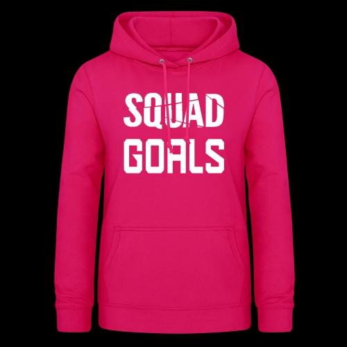 squad goals - Vrouwen hoodie