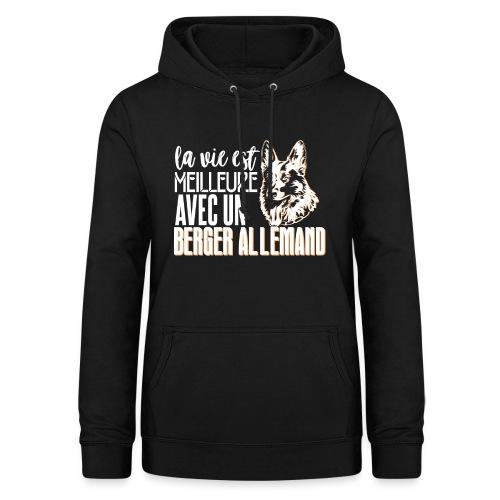 La vie est meilleure avec un berger Allemand - Sweat à capuche Femme