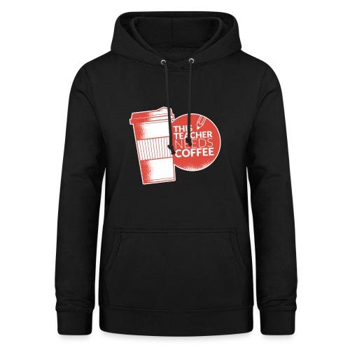 This teacher needs coffee - Shirt für Lehrer - Frauen Hoodie