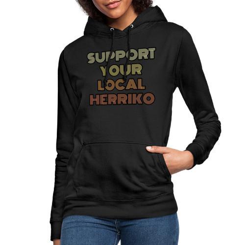 Support your local Herriko - Sudadera con capucha para mujer