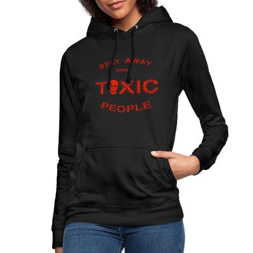 Stay Away From Toxic People - Frauen Hoodie