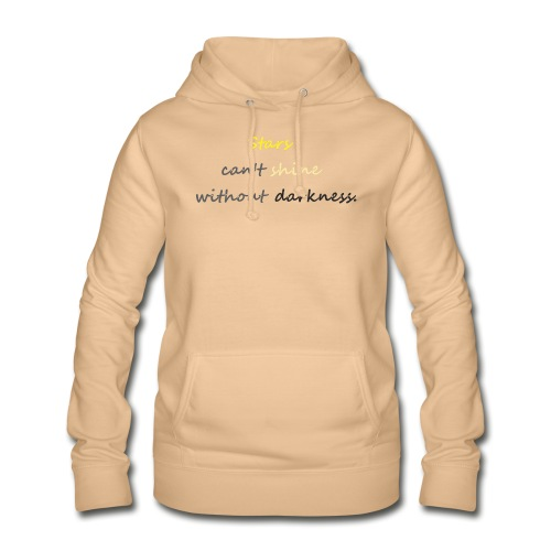 Stars can not shine without darkness - Women's Hoodie
