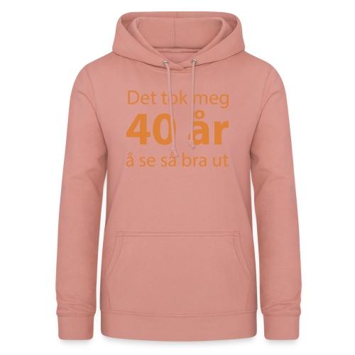 det tok meg 40 år å se så bra ut Morsom t-skjorte - Hettegenser for kvinner
