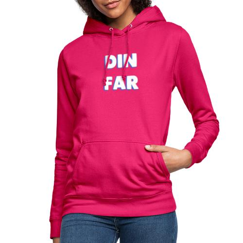 DIN FAR BLÅ - Dame hoodie
