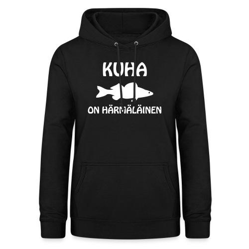 KUHA ON HÄRMÄLÄINEN - Naisten huppari