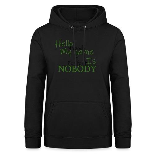 Nobody is Perfect - Women's Hoodie